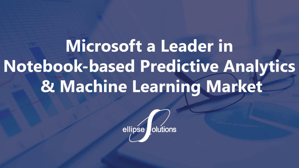Predictive Analytics and Machine Learning Leader Microsoft